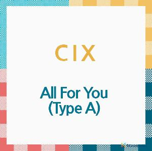 CIX - 앨범 [All For You] (Type A) (CD) (일본판) (조기품절시 주문이 취소될수있습니다)